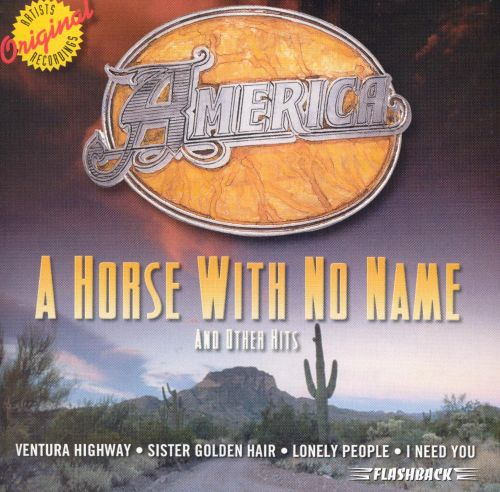 A Horse with No Name and Other Hits