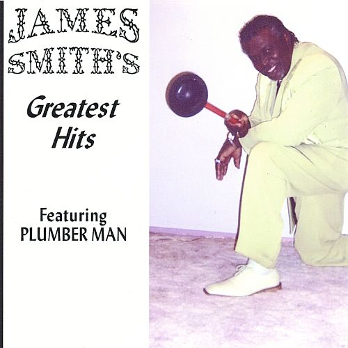 Greatest Hits Featuring Plumber Man