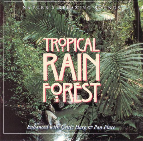 natures relaxing sounds tropical rain forest natures