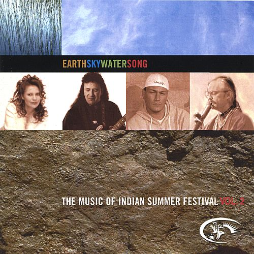 Earth Sky Water Song the Music of Indian Summer Festival, Vol. 2