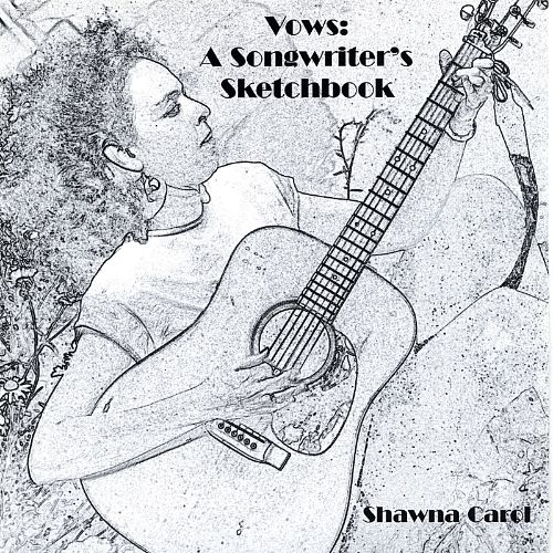 Vows: A Songwriters Sketchbook
