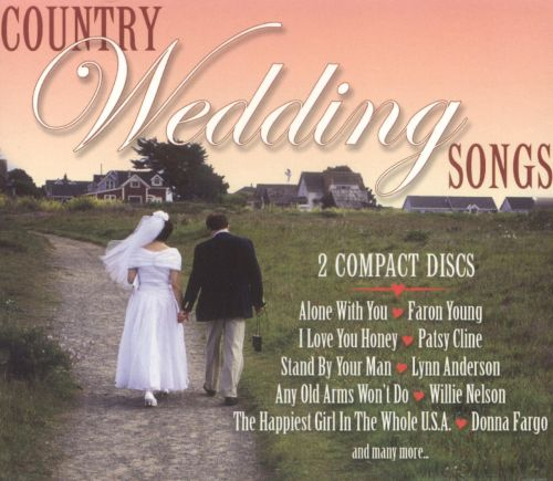 Country Love Songs For Weddings: Country Wedding Songs [2 CD] - Various Artists