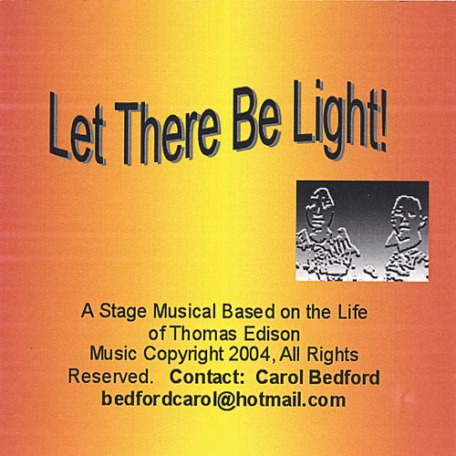 Let There Be Light: From the Stage Musical Based on the Life of Thomas Edison