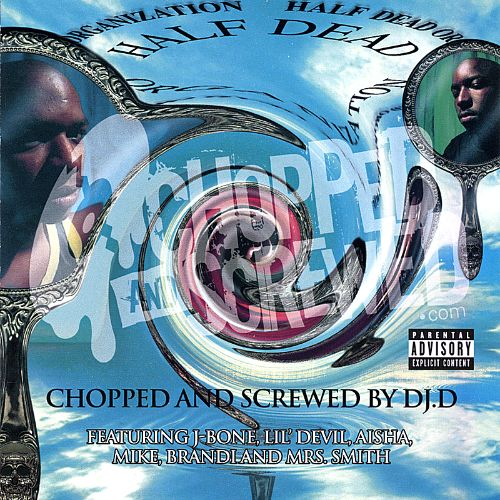 The Half Dead Organization Chopped and Screwed
