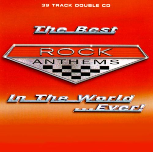Best Rock Anthems in the World...Ever!