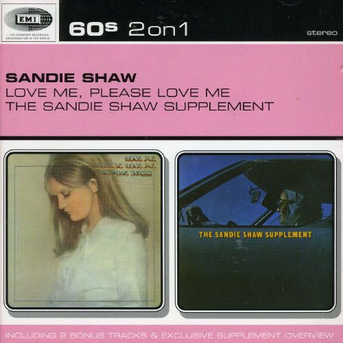 Love Me, Please Love Me/The Sandie Shaw Supplement