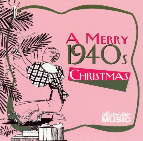 A Merry 1940s Christmas - Various Artists | Songs, Reviews ...