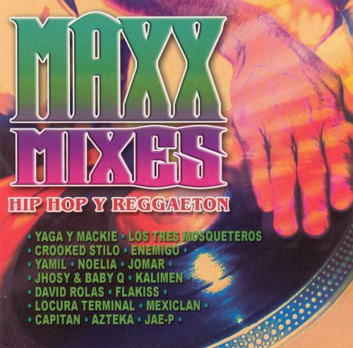 Maxx Mixes: Hip Hop y Reggaeton