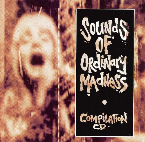 Sounds of Ordinary Madness Compilation