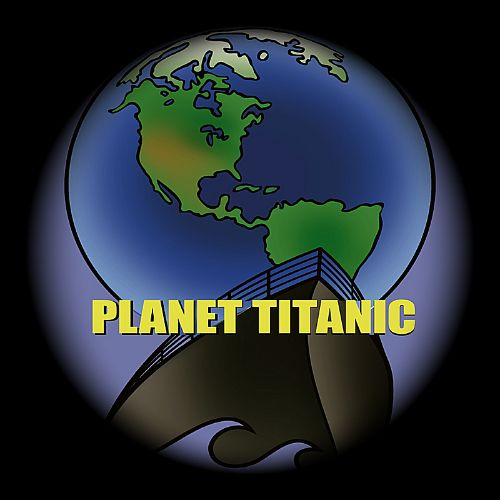 Planet Titanic...No Need to Panic