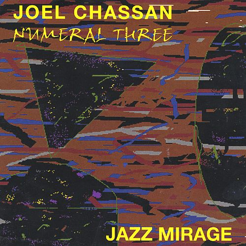Joel Chassan Natural Three: Jazz Mirage