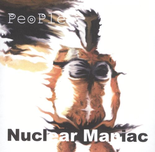 Nuclear Maniac - People