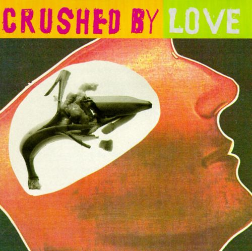 Crushed by Love