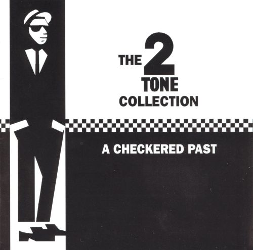 the two tone compilation a checkered past various artists songs