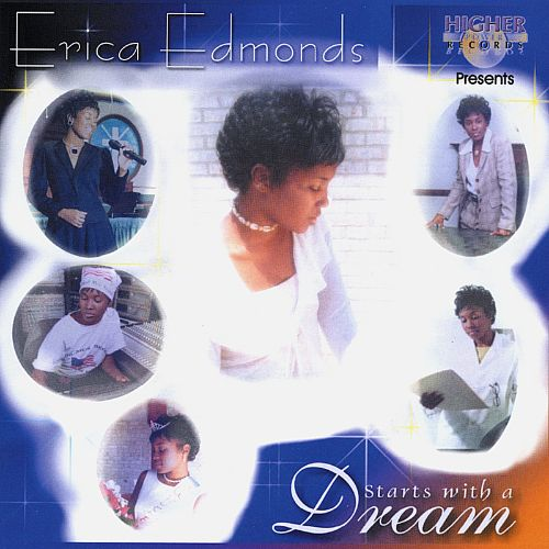 Higher Power Records Presents Erica Edmonds: Starts With a Dream