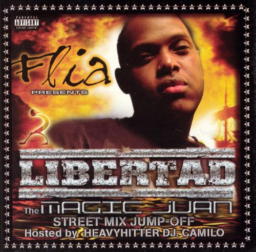 Flia Presents Libertad: The Magic Juan Mix