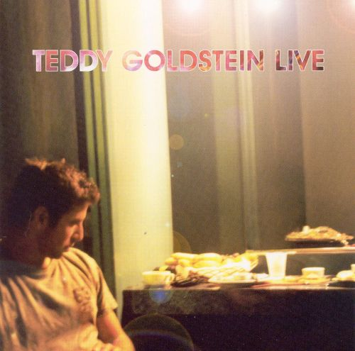 Teddy Goldstein Live