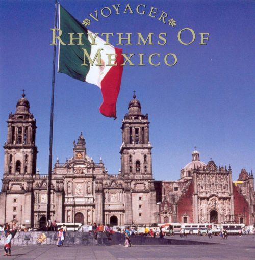 Voyager Series: Rhythms of Mexico