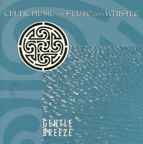 Gentle Breeze: Celtic Music for Flute & Whistle