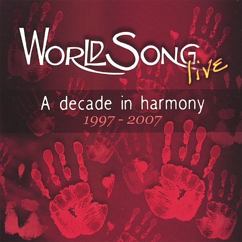 Worldsong Live: A Decade in Harmony, 1997-2007