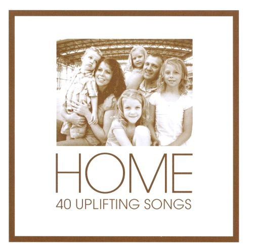Home: 40 Uplifting Songs