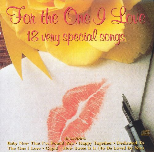 For the One I Love: 18 Very Special Songs