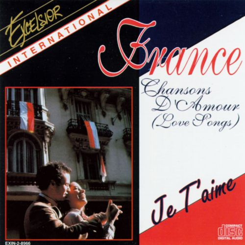 France Chasons d'Amour: Love Songs - Various Artists | Songs