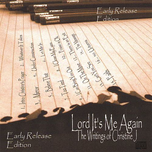 Lord It's Me Again: The Writings of Christine J