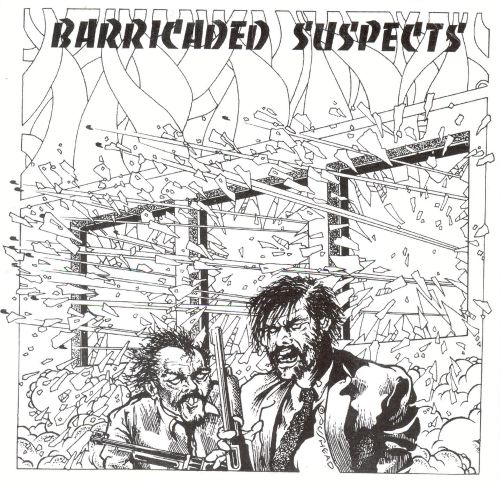 Barricaded Suspects