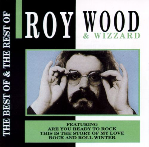 The Best of & the Rest of Roy Wood & Wizzard [Action Replay]