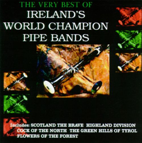 The Very Best of Ireland's World Champion Pipe Bands