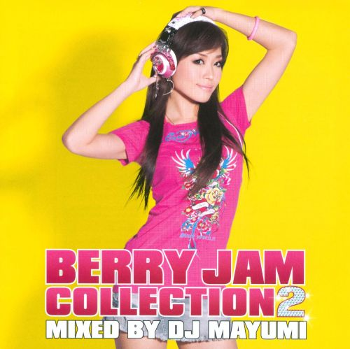 Berry Jam Collection 2 (Mixed By DJ Mayumi)