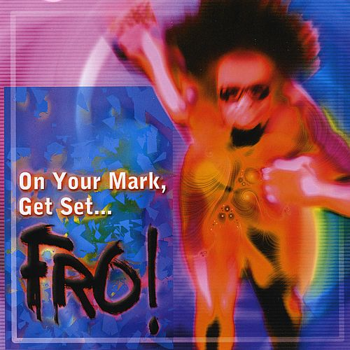 On Your Mark, Get Set... Fro!