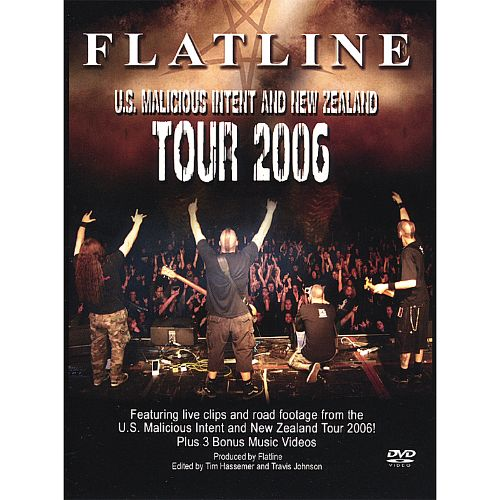 Flatline 2006: Malicious Intent/New Zealand Tour DVD