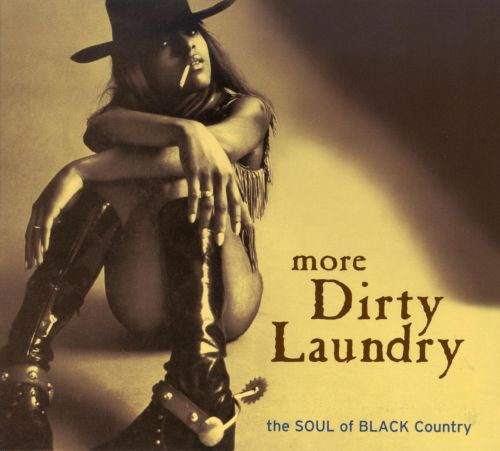 More Dirty Laundry: The Soul of Black Country, Vol. 2