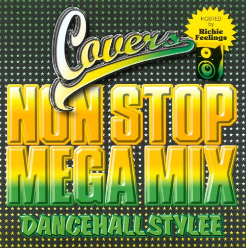 Covers Non Stop Mega Mix: Dancehall Stylee