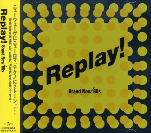 Replay: Brand New 80s