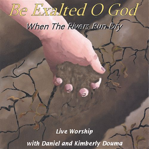 Be Exalted O God