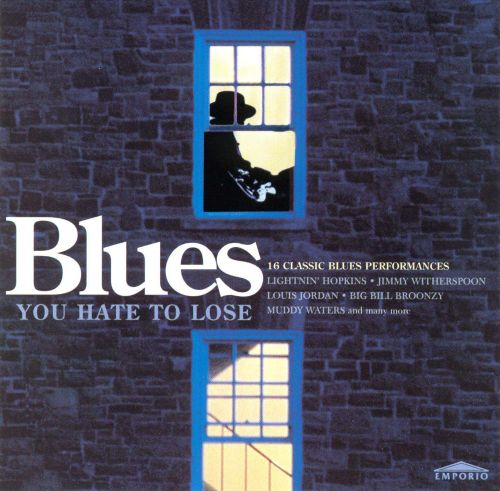 Blues You Hate to Lose