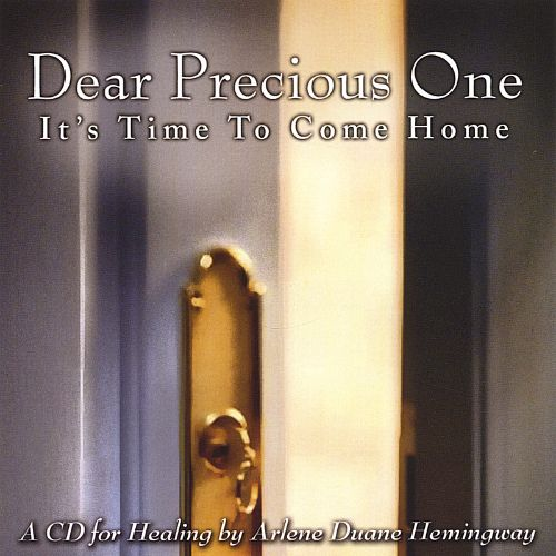 Dear Precious One (It's Time to Come Home)