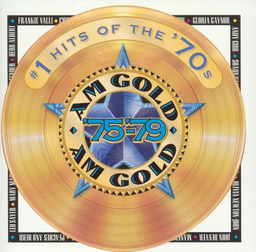 AM Gold: #1 Hits of the '70s - '75-'79