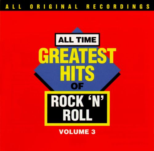 All-Time Greatest Hits of Rock & Roll, Vol. 3