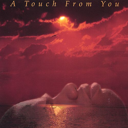 A Touch from You