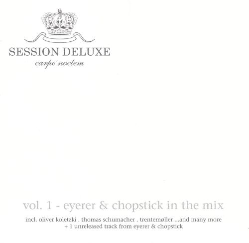 Session Deluxe, Vol. 1: Eyerer & Chopstick in the Mix