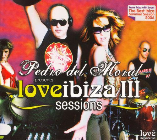 Pedro del Moral Presents: Love Ibiza, Vol. 3