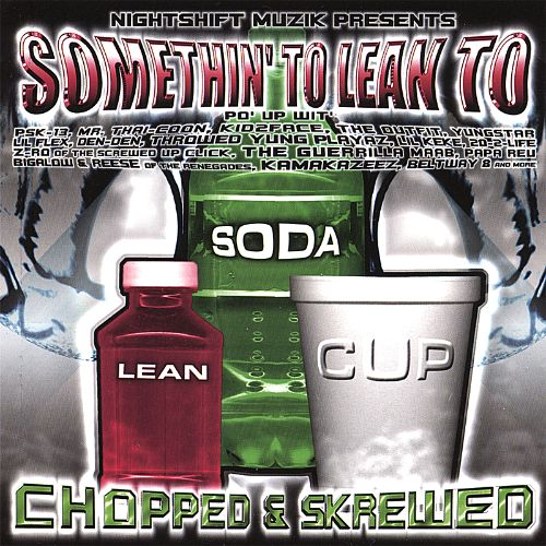 Somethin' to Lean To: Chopped & Skrewed