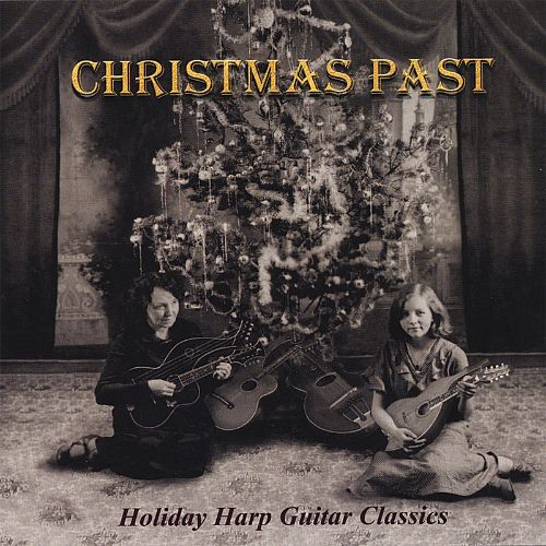 Christmas Past: Holiday Harp Guitar Classics
