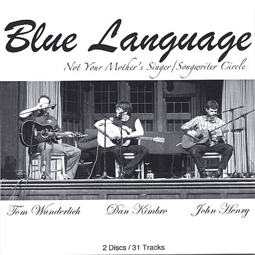 Blue Language (Not Your Mother's Singer/Songwriter Circle)