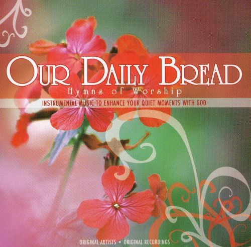 Our Daily Bread: Hymns of Worship