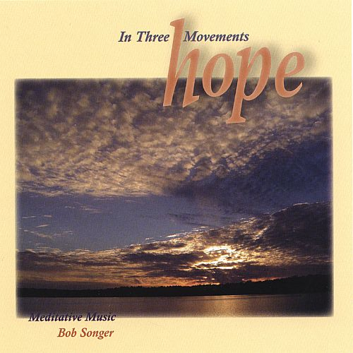Hope, In Three Movements